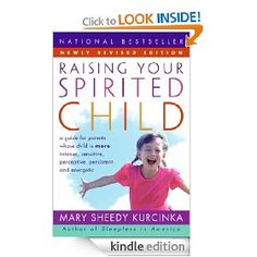"Raising Your Spirited Child: The spirited child—often called ""difficult"" or ""strong-willed""—possesses traits we value in adults yet find challenging in children. Research shows that spirited kids are wired to be ""more""—by temperament, they are more intense, sensitive, perceptive, persistent, and uncomfortable with change than the average child.  Voted one of the top twenty books for parents."
