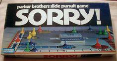 Sorry Board game: had it.