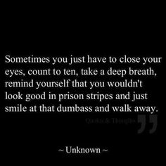 Smile and walk away..