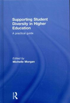 Supporting student diversity in higher education : a practical guide / edited by Michelle Morgan.