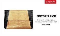 Win this custom Nancy Gonzalez clutch with this month's ShopBAZAAR Editor's Pick Giveaway!