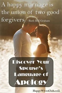 A happy #marriage is the union of two good forgivers.  Click to Discover Your Spouse's Language of Apology