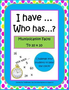 I Have Who Has - Multiplication Facts to 10x10 $