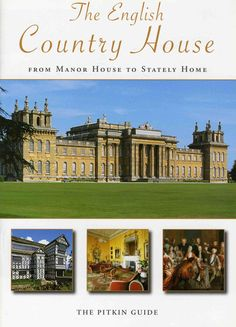 The English Country House  from Manor House to Stately Home  The Pitkin Guide