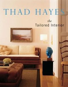 Thad Hayes : The Tailored Interior