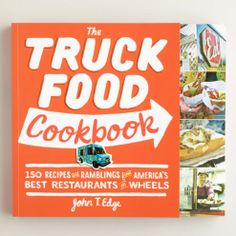 For the street-food epicurean. The Truck Food Cook Book at Cost Plus World Market  -------------------  Bring the foodie taste adventure home. #WorldMarket #CostPlusWorldMarket #epicurian #gourmet #WorldMarket #Gifts for him, #Father's Day #cook #streeteats #dad #recipes #gift