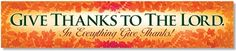 Give Thanks to the Lord. In Everything Give Thanks! classroom banner.