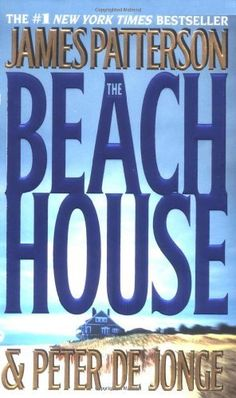 The Beach House by James Patterson, It was a very good book