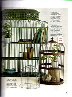 Our birdcage was recently featured in Country Living Magazine http://www.lampsplus.com/products/bronze-finish-iron-decorative-birdcage__n7700.html