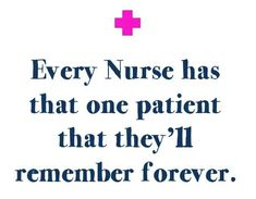 Do you have a patient you'll remember forever? #Nurses #Inspiration #Quotes
