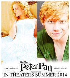 Really?????? a new retelling a disney movie starring Rupert Grint and Emma Watson as Peter and Wendy...