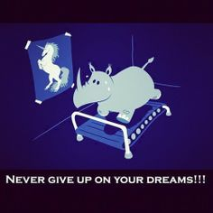 Never ever give up on yourself. If you are willing to work for it and be true to yourself. You can accomplish anything!