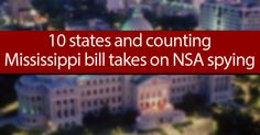 Ten and counting: Mississippi legislation takes on NSA spying