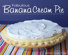 Fabulous Banana Cream Pie - Jamie Cooks It Up - Family Favorite Food and Recipes