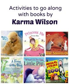 Activities to go along with books by Karma Wilson...includes crafts, snacks, learning activities and more