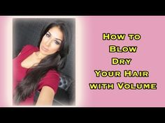 How to Blow-dry your Hair with Volume (updated routine)