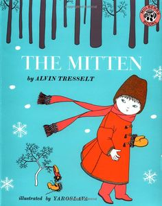 The Mitten by  Alvin Tresselt. Illustrated by Yaroslava. #Books Kids #Winter #Alvin_Tresselt