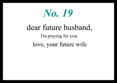 Love Notes To My Future Husband #19: Dear Future Husband, I'm praying for you. Love, Your Future Wife