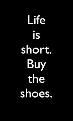 short, life motto, funni, wisdom, quotes on shirts, quote life, hairstyl, shoes quotes, women shoe