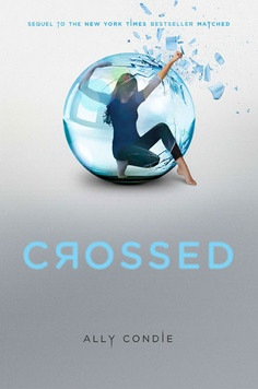 Crossed by Ally Condie (Matched Series, Book 2)