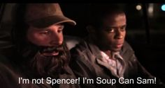"""I'm not Spencer! I'm Soup Can Sam!"""