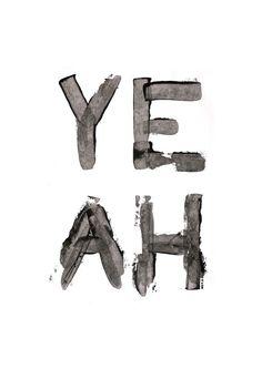 graphic quote, type design, yeah, letter, art, inspir, word, quote graphics, typographi