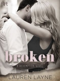 #OnSale -> BROKEN by Lauren Layne (A Redemption Novel, #1) | $2.99 On Sale | Flirt Contemporary Romance eBook | Lauren Layne's heart-wrenching novel tells the story of a girl with secrets, a guy with scars, and a love that could save them both . . . or destroy them.