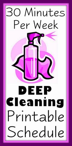 30 Minutes Per Week House Deep Cleaning Schedule. This is a good guide to cleaning, but I would rather break it up into rooms. Clean a room in 30 minutes...unless it's a childs room. Then you need a week with the kid not home!