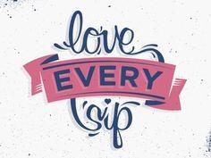 Love every sip