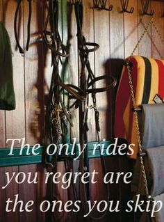 The only rides you regret are the ones you skip.