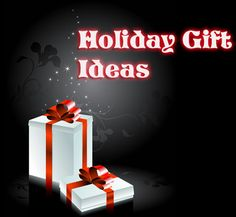 Holiday Gift Ideas!!