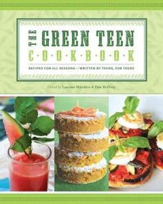 The Green Teen Cookbook by Laurane Marchive - A cookbook for beginners and for all those interested in pursuing an eco-friendly lifestyle, includes one hundred favorite recipes and tips for eating on a budget in a healthy and environmentally friendly way.