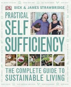 Practical Self Sufficiency by Dick Strawbridge, James Strawbridge #gardening #books