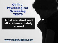 Psychological Screening Tests Online  www.healthyplace.com/psychological-tests/