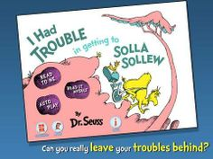 I Had Trouble in Getting to Solla Sollew - Dr. Seuss - an interactive adaptation of Dr Seuss's classic (about 30 pages long). Original Appysmarts score: 88/100