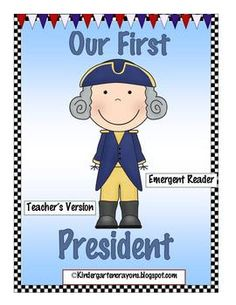 Happy President's Day!Two readers are provided in this packet on George Washington, our first president. One is an emergent reader for your stude...