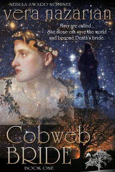 Cobweb Bride by Vera Nazarian Book #1 in the Cobweb Bride Trilogy Genre: Fantasy