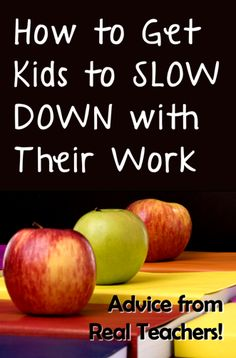 Corkboard Connections: How to Get Kids to Slow Down with Their Work