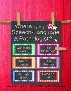 This printable sign would be great for an SLPs office door. It features chalkboard background with colorful chevron boxes and stars: Where is
