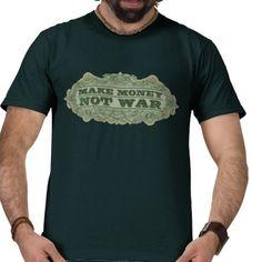 Make money, not war.