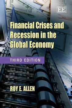 Financial crises and recession in the global economy (2009) / Roy E. Allen.  Roy Allen is a professor with the Economics department.
