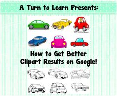 tips for how to get better clipart results on google... an awesome resource if you make your own classroom resources!
