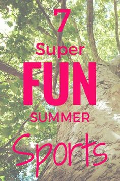 7 Super Fun Summer S