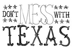 dont mess with texas, heart, bone barn, barn whatthefont, letter, state, jeff roger, quot, thing texa