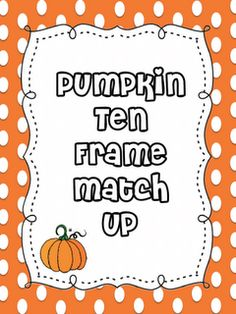 """FREE MATH LESSON - """"Pumpkin Ten Frame Match-Up"""" - Go to The Best of Teacher Entrepreneurs for this and hundreds of free lessons.  http://thebestofteacherentrepreneurs.blogspot.com/2012/11/free-math-lesson-pumpkin-ten-frame.html"""