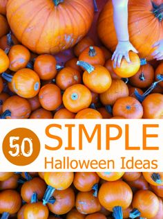 50 Simple Halloween Ideas like dry ice experiments, how to make slime, Halloween recipes, things to do with Jack-o-lanterns, and quick and simple costumes.