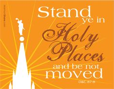 stand ye in holy places | Mormon Share