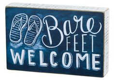 Bare Feet Welcome Chalk Box Sign