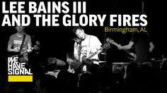 "VIDEO: Lee Bains III and the Glory Fires on ""We Have Signal"""