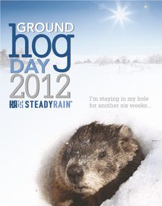 Happy Groundhog Day from SteadyRain! 2012